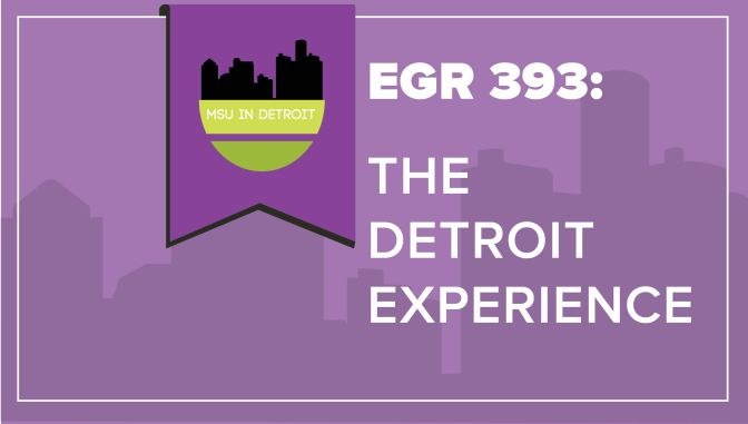 "MSU Engineering Sets Detroit Semester To Showcase ""New Detroit"" To Interns"